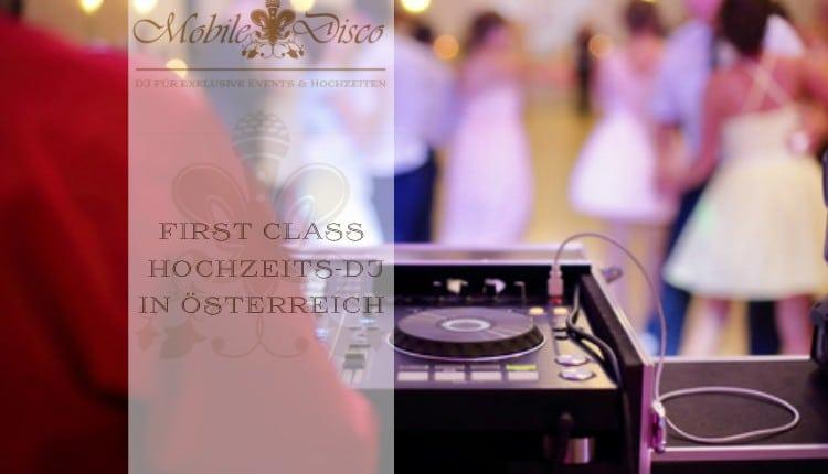 First Class Hochzeits-DJ Oesterreich - Jetzt Termine für 2017 sichern